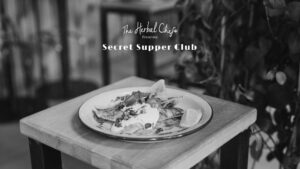 A guest will never go hungry at The Secret Supper Club by The Herbal Chef.